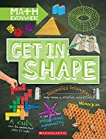 Get in Shape: Two-dimensional and Three-dimensional Shapes (Math Everywhere)