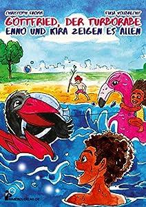 Gottfried, der Turborabe – Enno und Kira zeigen es allen (German Edition)