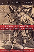 Ehud's Dagger: Class Struggle in the English Revolution