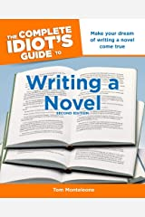 The Complete Idiot's Guide to Writing a Novel, 2nd Edition: Make Your Dream of Writing a Novel Come True Kindle Edition