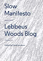 Slow Manifesto: Lebbeus Woods Blog