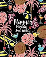 Planner Monthly and Weekly: Black Tropical Drawing: Planner Journal Notebooks, Month Weekly Monthly Planner, Organizer, Agenda, Schedule (130 Pages / 8x10)