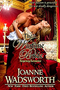 The Wartime Bride: Regency Romance (Regency Brides Book 3) by [Wadsworth, Joanne]