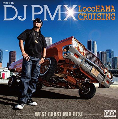 [画像:LocoHAMA CRUISING Westcoast Mix Best]