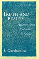 Truth and Beauty: Aesthetics and Motivations in Science [並行輸入品]