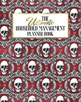 The Ultimate Household Management Planner Book: Red Gothic Skull Glam | Home Tracker | Family Record | Calendar | Contacts | Password | School | Medical Dental Babysitter | Goals Financial Budget Expense