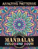 Amazing Patterns Mandalas Coloring Book: A Big Mandala Coloring Book with Great Variety of Mixed Mandala Designs and Different Mandala Patterns to Color
