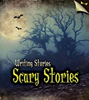 Scary Stories (Writing Stories)