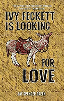 Ivy Feckett is Looking for Love: A Birmingham Romance by [Spencer Green, Jay]