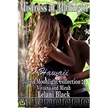 Mistress at Midnight (Island Moonlight Collection ~ Hawaii Book 3)
