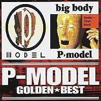 Golden Best P-Model & Big Body by P-Model (2004-09-08)