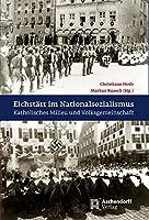 Eichstaett im Nationalsozialismus: Katholisches Milieu und Volksgemeinschaft