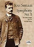 Sibelius: Symphony No. 5: In E-Flat Major, Op. 82, in Full Score