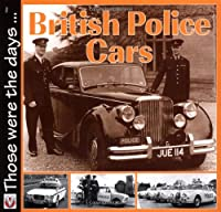 Those Were the Days: British Police Cars (Those Were the Days...)