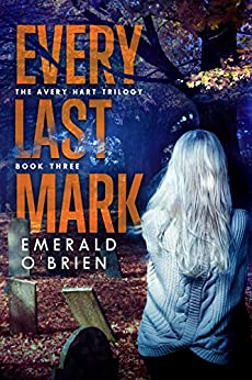 Every Last Mark (The Avery Hart Trilogy Book 3) by [O'Brien, Emerald]
