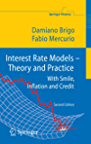 Interest Rate Models - Theory and Practice: With Smile, Inflation and Credit (Springer Finance) (English Edition)