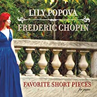 Frederic Chopin: Favorite Short Pieces