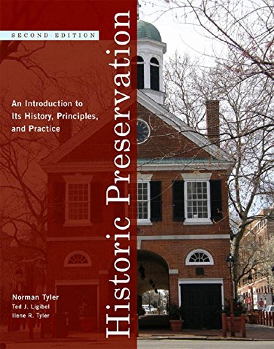Download Historic Preservation: An Introduction to Its History, Principles, and Practice 0393732738