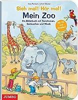 Sieh mal! Hoer mal! Mein Zoo / Buch mit CD: Ein Bilderbuch mit Tierstimmen, Geraeuschen und Musik