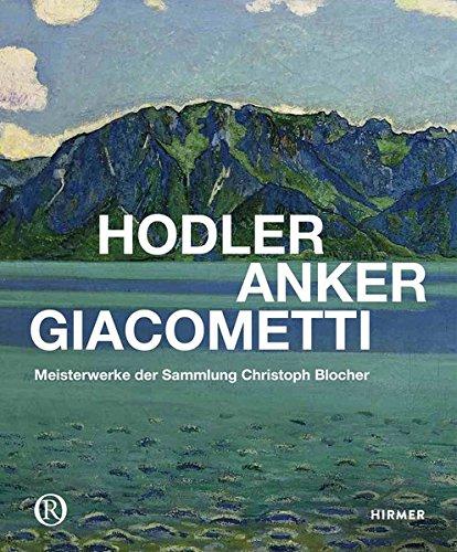 Hodler, Anker, Giacometti: Mei...