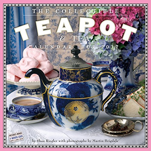 The Collectible Teapot & Tea 2017 Calendar