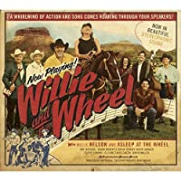 Willie & The Wheel by NELSON WILLIE & ASLEEP AT (2010-06-08)