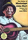 The Guitar of Mississippi John Hurt, Volume Two [DVD] [Region 0] [US Import] [NTSC] by John Miller