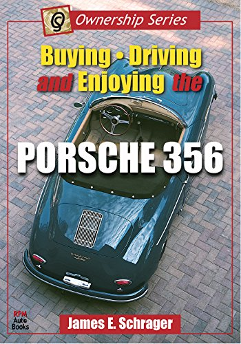 Buying, Driving, and Enjoying the Porsche 356 (Ownership Series, 1)