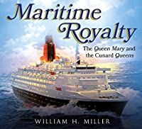 Maritime Royalty: The Queen Mary and the Cunard Queens
