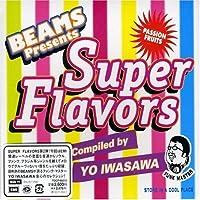 Beams Presents Super Flavors by Beams Presents: Super Flavors (EMI Edition) (2008-01-13)