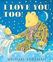 I Love You Too!