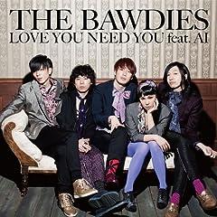 THE BAWDIES「LOVE YOU NEED YOU feat. AI」のジャケット画像