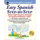 Easy Spanish Step-by-Step: Master High-Frequency Grammar for Spanish Proficiency-Fast! (Step By Step)