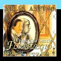 Francesca Caccini - FLORILEGIO, Musiche, Firenze 1618