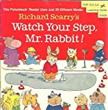 Richard Scarry's Watch Your Step, Mr. Rabbit] (A Random House pictureback reader)