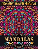 Creative Haven magical Mandalas Coloring Book: Coloring Book Pages Designed to Inspire Creativity! 100 Different Mandala Images Stress Gorgeous Designs