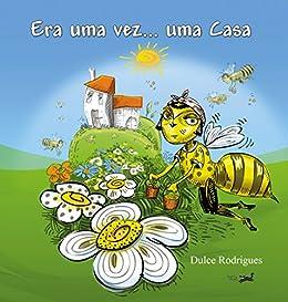 ERA UMA VEZ... UMA CASA (Portuguese Edition) by [Rodrigues, Dulce]