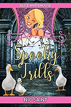 Spooky Trills (Alice Whitehouse Book 2) by [Saint, Nic]
