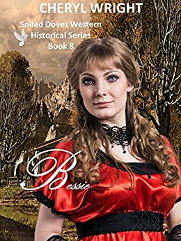 Bessie: The Soiled Doves Series Book 8 by [Wright, Cheryl]