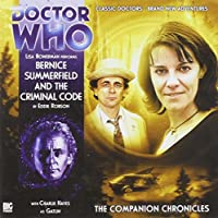 Bernice Summerfield and the Criminal Code (Doctor Who: The Companion Chronicles)
