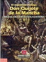 El Ingenioso Hidalgo Don Quijote De La Mancha 1 / The Ingenious Hidalgo Don Quixote of La Mancha 1 (Literatura)