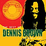 Best of Dennis Brown: The Ninety Years (Ocrd)