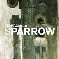 Sparrow Volume 14: Ashley Wood 3