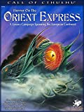 Horror on the Orient Express: A Luxury Campaign Spanning the European Continent (Call of Cthulhu)