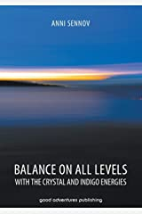 Balance on All Levels with the Crystal and Indigo Energies ペーパーバック