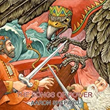 The Songs of Power: A Northern Tale of Magic, Retold from the Kalevala