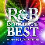 R&B・イン・ザ・ハウス-ベスト- ミックスド・バイ・DJ フミヤ