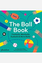 Ball Book: Footballs, Meatballs, Eyeballs & More Balls! Hardcover
