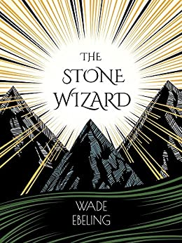 The Stone Wizard by [Ebeling, Wade]