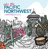 Color the Pacific Northwest: A Timber Press Coloring Book